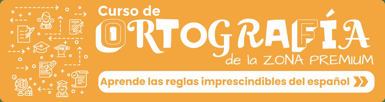 Banner Curso de Ortografía de la Zona Premium de Tu escuela de español