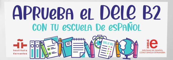 Aprueba el DELE B2 con Tu escuela de españolAprueba el DELE B2 con Tu escuela de español