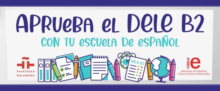 Aprueba el DELE B2 con Tu escuela de español