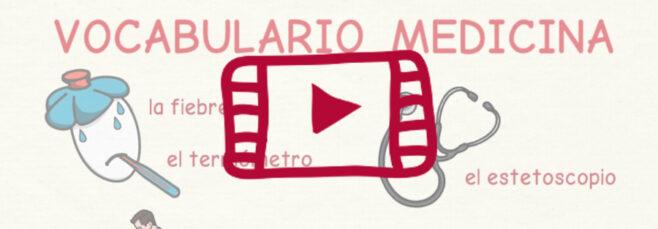 Video con el vocabulario de los centros sanitarios y los medicamentos